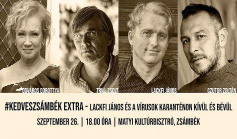 #KedvesZsámbék Extra - Lackfi János és a vírusok karanténon kívül és bévül