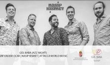 Gül Baba Jazz Nights / Arif Erdem Ocak / Nasip Kismet / Attacca World Music