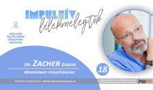 Impulzív Lélekmelegítők – Dr. Zacher Gábor - Mindennapi függőségeink