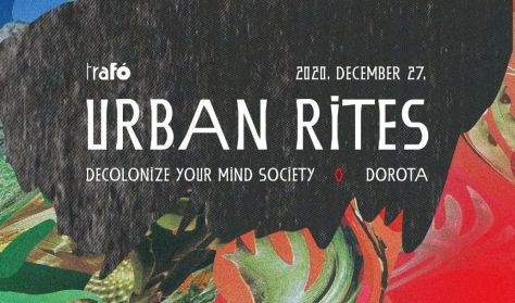 URBAN RITES / Dorota, Decolonize Your Mind Society