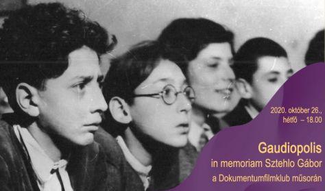 Dokumentumfilmklub - Gaudiopolis – in memoriam Sztehlo Gábor - rendező:Szántó Erika