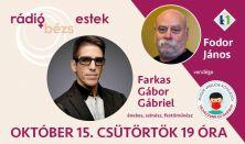 BÉZS estek - Fodor János vendége: Farkas Gábor Gábriel