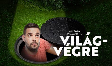 Világvégre - Kiss Ádám önálló estje, műsorvezető: Hajdú Balázs