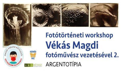 Fotótörténeti workshop Vékás Magdi fotóművész vezetésével 2. Argentotípia