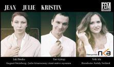 Jean, Julie, Kristin (a BalladaJáték előadása)