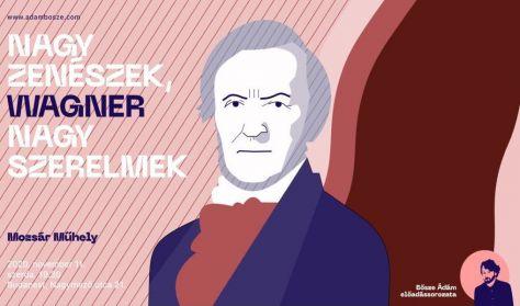 Nagy zenészek, nagy szerelmek - Wagner