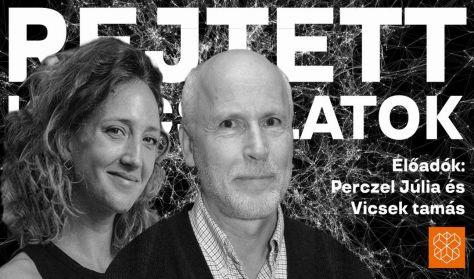 Rejtett kapcsolatok: Perczel Júlia és Vicsek Tamás előadása