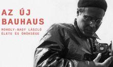 Az új Bauhaus - Moholy-Nagy élete és öröksége