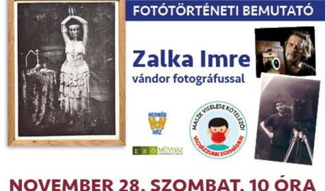 Fotótörténeti bemutató Zalka Imre vándor fotográfussal