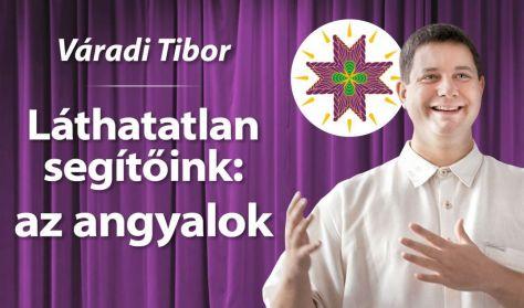 Váradi Tibor: Láthatatlan segítőink: az angyalok