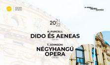 H. Purcell: Dido és Aeneas / T. Johnson: Négyhangú Opera