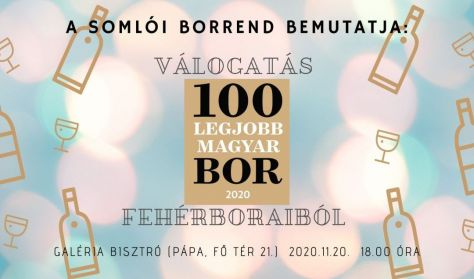 A Somlói Borrend bemutatja: Válogatás a 100 Legjobb Magyar Bor 2020 fehérboraiból