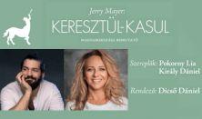 Jerry Mayer: Keresztül-kasul - Pokorny Lia, Király Dániel