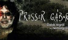 Presser - Dalok régről és nem régről - Presser Gábor szerzői estje
