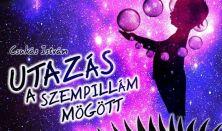 Csukás István - Dolmány Attila - Szitha Miklós: Utazás a szempillám mögött