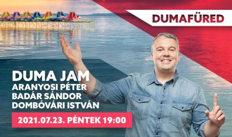 Duma Jam - Aranyosi Péter, Badár Sándor, Dombóvári István