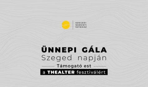 Ünnepi gála Szeged Napján - Támogató est a THEALTER fesztiválért