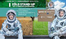 Zöld stand-up– Est a fenntarthatóságról: Litkai Gergely,Janklovics Péter,Szabó Balázs Máté / FŐPRÓBA