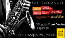 Ignácz Attila és a Moon River Ensemble- Idegenek az éjszakában - Válogatás Frank Sinatra slágereiből