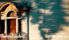 #kedvesZsámbék! HARMÓNIA-HANG