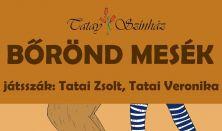 BŐRÖND MESÉK - Tatay Színház