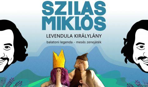 A LEVENDULA KIRÁLYLÁNY - Szilas Miklós gyerekműsora