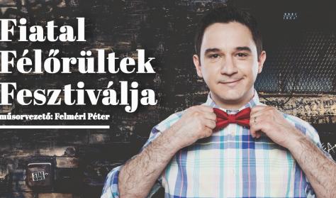 Fiatal Félőrültek SZUPERGÁLA, műsorvezető: Felméri Péter
