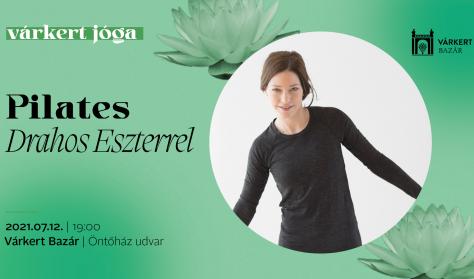 Várkert Jóga - Drahos Eszterrel - Pilates
