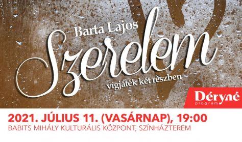 Barta Lajos - SZERELEM vígjáték két részben