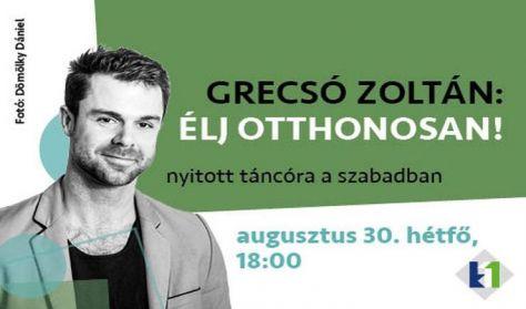 Grecsó Zoltán - Élj otthonosan! Táncóra a szabadban