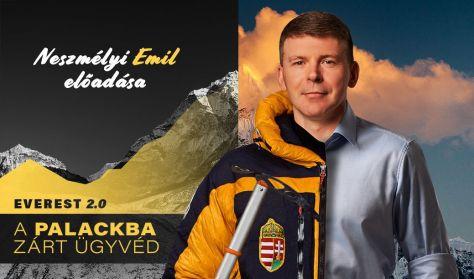 Everest 2.0 - A palackba zárt ügyvéd // Neszmélyi Emil önálló estje