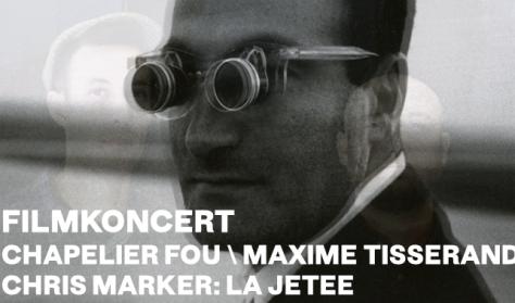 Filmkoncert - Chapelier Fou - Chris Marker - A kilátóterasz (La Jetée)