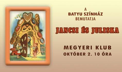 Batyu Színház: Jancsi és Juliska