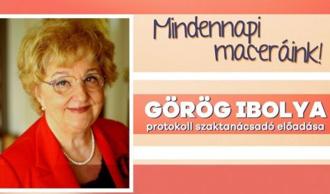 Mindennapi maceráink élőben és online - Görög Ibolya sorozata