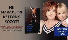 Hernádi Judit - Tarján Zsófia: NE MARADJON KETTŐNK KÖZÖTT dedikálással egybekötött könyvbemutató