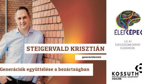 Steigervald Krisztián - A generációk együttélése a bezártságban
