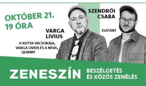 Zeneszín Varga Livius vendége Szendrői Csaba