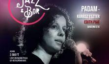 Jazz&Bor - Edith Piaf est Kárász Eszter előadásában