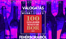 A somlói borrend bemutatja  - Válogatás Winelovers 100 Legjobb Magyar Bor 2021 fehérboraiból