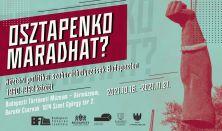 Emlékezés és emlékeztetés helyei - kerekasztal-beszélgetés -  Osztapenko maradhat?