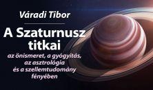 A Szaturnusz titkai az önismeret, a gyógyítás, az asztrológia és a szellemtudomány fényében