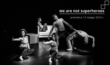 we are not superheroes