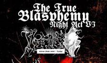 The True Blasphemy Night Act VI